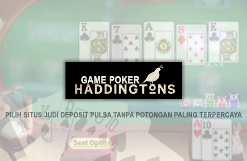 Deposit Pulsa Tanpa Potongan Paling Terpercaya - Game Poker